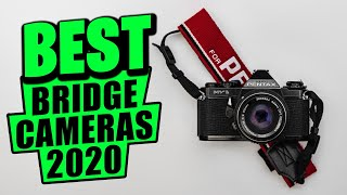 Best Bridge Cameras 2020 |  Top 6 Bridge Camera 2020