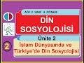 AÖF DİN SOSYOLOJİSİ ÜNİTE 2 TÜRKİYE 39 DE DİN SOSYOLOJİSİ