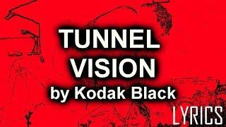 Tunnel Vision [Kodak Black] LYRICS
