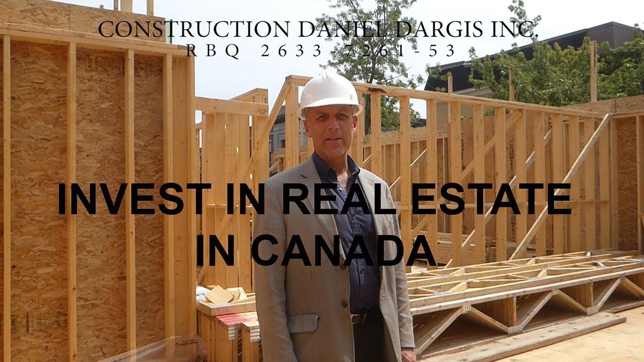 Invest in real estate in Canada Construction Daniel Dargis Inc
