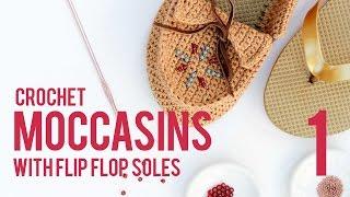 Crochet Shoes With Flip Flop Soles - Moccasins  Part 1