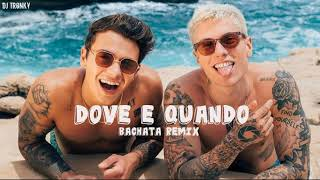 Benji & Fede   Dove E Quando (DJ Tronky Bachata Remix)