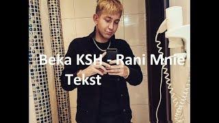 Beka KSH   Rani Mnie TEKST