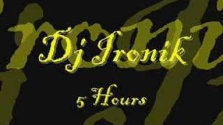 Dj Ironik - 5 hours