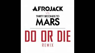 Afrojack vs. Thirty Seconds To Mars - Do Or Die (Remix) (Club Version) + [Download Link]