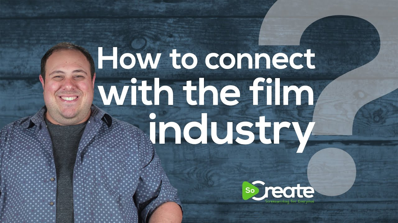 How to Connect With The Film Industry, With Screenwriting Industry Pro Danny Manus