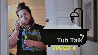 Tub Talk Episode 8 – Take Care of Yourself