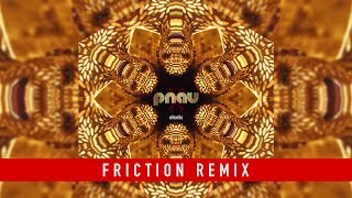 PNAU   Solid Gold Feat. Kira Divine & Marques Toliver (Friction Remix)