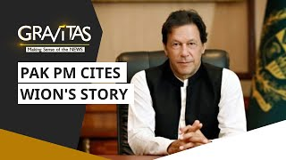 Gravitas: Imran Khan quotes WION report in Pakistan