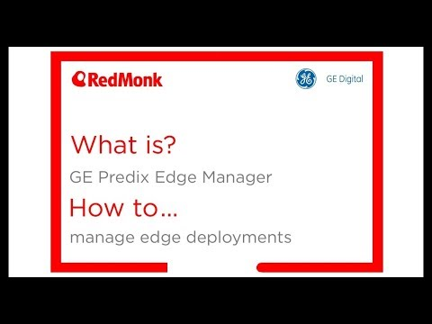 What is GE Predix Edge Manager? How to manage edge deployments