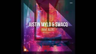 Justin Mylo & SWACQ   Rave Alert (Extended Mix)