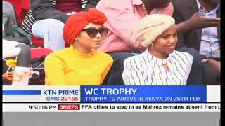 World Cup trophy to arrive in Kenya on February 26th 2018