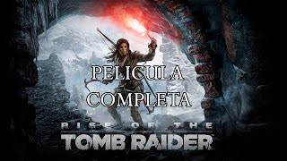 Rise Of The Tomb Raider  Película Completa En Español Full Movie
