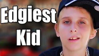 The Edgiest Kid on YouTube