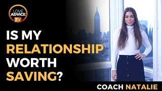 Is My Relationship Worth Saving | Or Should I Cut Ties With Ex?