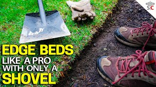 Edge Beds Like A Pro Using Only A Shovel - BEST Technique For GREAT Results
