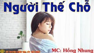 MC Hồng Nhung đọc hai truyện ngắn đặc sắc | NGƯỜI THẾ CHỖ -XÓM ĐỜI | Nghiện Truyện