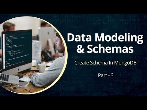Understanding MongoDB | Schema Creation | Part 3 | Eduonix