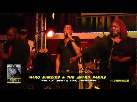 "MARQ MARQUIS & 4WARD FAMILY ""Sail On"" Melody Line, Amsterdam 2012"