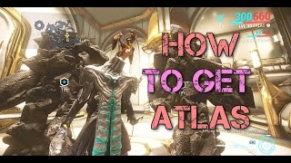Warframe - How To Get Atlas  The Rock Legend Drop locations (As easy as 1,2,3)