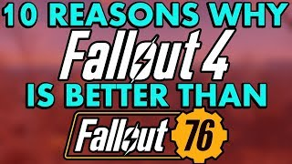 Top 10 Reasons Why Fallout 4 is Better than Fallout 76 (10 Things That Make Fallout 4 Better)