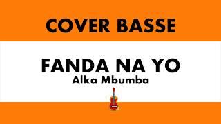 Fanda Na Yo   Alka Mbumba   Bass Cover