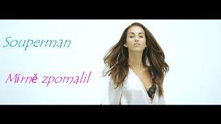 Souperman - Mírně Zpomalil (Official Video)