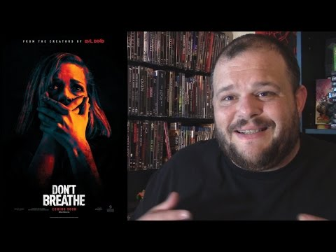 Don't Breathe (2016) movie review horror thriller