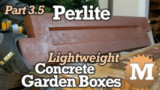 Make Perlite Concrete Garden Boxes PART 3.5 - Lightweight Perlite With CSA And Portland Cement