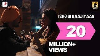 Surrender to the game of love with Ishq Di Baajiyaan, the soulful new track from the film Soorma. Starring Diljit Dosanjh and Taapsee Pannu, this melodious number has been composed by Shankar Ehsaan Loy and penned by Gulzar.   Soorma has been Directed by Shaad Ali and hits cinemas on the 13th of July, 2018    Listen to and download the song on Wynk - http://wynk.in/u/U3MckweXk   For more updates on Soorma - https://www.youtube.com/user/MSMMotionPicture    Music - Shankar Ehsaan Loy  Lyrics- Gulzar  Singer- Diljit Dosanjh  Additional Vocals – Shankar Mahadevan  Director - Shaad Ali  Produced By - Sony Pictures Networks Productions; Chitrangada Singh & Deepak Singh        Audio on Sony Music Entertainment India Pvt. Ltd(C) 2018 Sony Music Entertainment India Pvt. Ltd. Subscribe: Vevo - https://www.youtube.com/user/sonymusi... Like us Facebook: https://www.facebook.com/SonyMusicIndia Follow us: Twitter: https://twitter.com/sonymusicindia G+: https://plus.google.com/+SonyMusicIndia