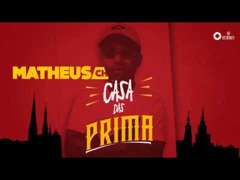 MC Matheus CH - Casa Das Prima ((DJ BF))   Lançamento 2017