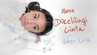 Lirik Lagu dan Kunci (Chord) Gitar Naura - Dikelilingi Cinta