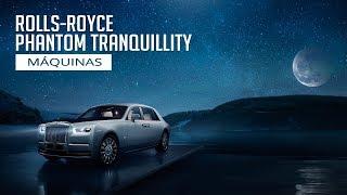 Rolls-Royce Phantom Tranquillity - Máquinas