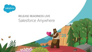 Salesforce Anywhere – Release Readiness LIVE, Spring '21