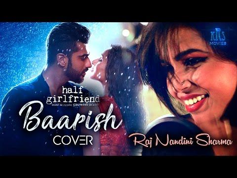 Baarish ( Half Girlfriend )