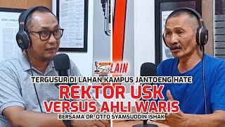 [PODCAST SISI LAIN] Tergusur di Lahan Kampus Jantoeng Hate, Rektor USK Versus Ahli Waris