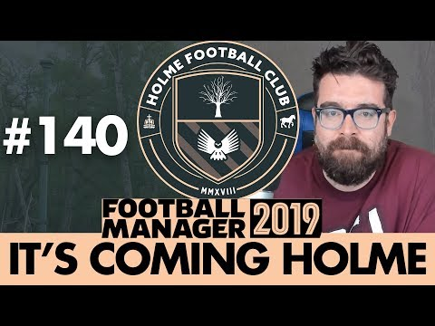 HOLME FC FM19 | Part 140 | NEW SEASON | Football Manager 2019