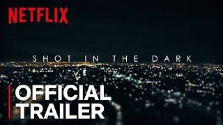 Shot in the Dark   Official Trailer [HD]   Netflix
