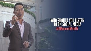 A Moment With JW | Who Should You Listen to on Social Media