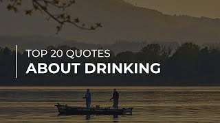 TOP 20 Quotes About Drinking | Super Quotes | Motivational Quotes