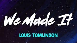 LouisTomlinson   We Made It (Lyrics)