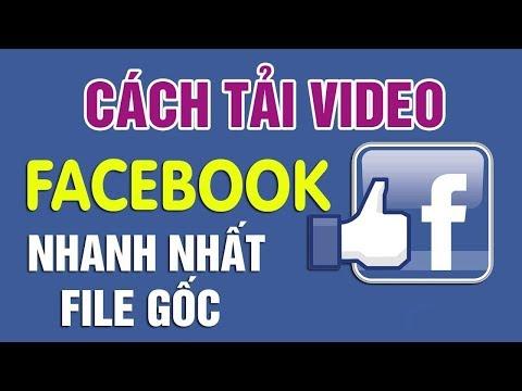 Hướng dẫn tải video clip trên Facebook về máy tính chất lượng HD - Phong Thần Thánh Chanel