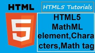 HTML5 Tutorials - 8 - HTML5 MathML element,Characters,Math tag