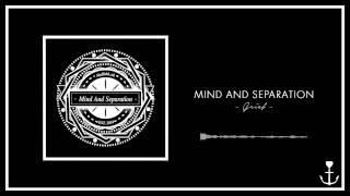 Mind And Separation - Grief