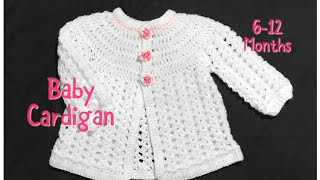 Crochet Baby Cardigan, Matinee Coat Or Jacket  6-12 Months Fast And Easy #103