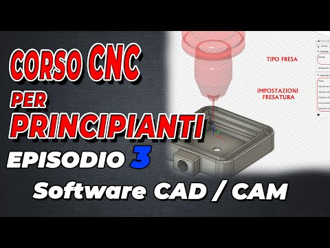 Corso CNC per Principianti | Quali software usare! | Software CAD/CAM EP 3