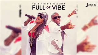 "Voice X Marge Blackman   Full Of Vibe My Decision Riddim ""2018 Soca"" Official Audio"