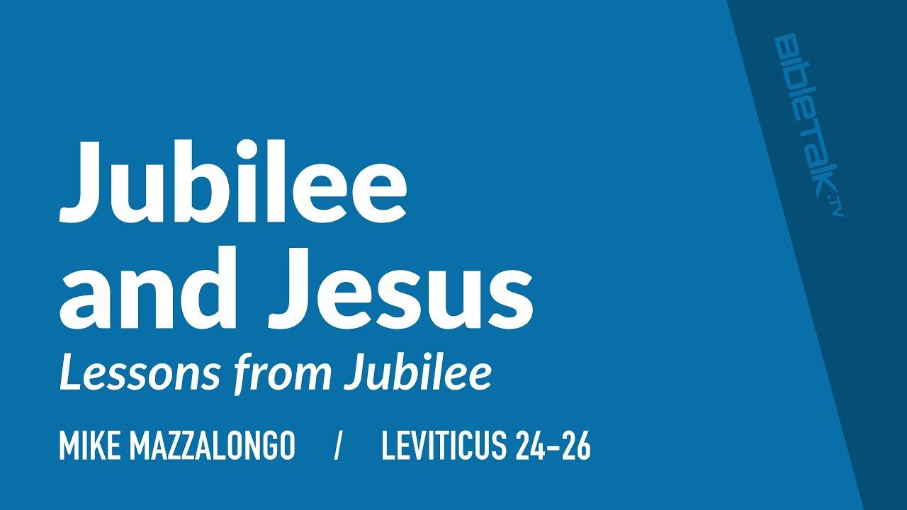 Jubilee & Jesus