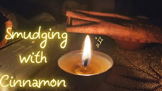 Cinnamon Smudging to clear negative energy & bless your home (alternative for Palo Santo and Sage)