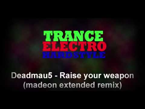 ELECTRO - Deadmau5 Raise your weapon (Madeon Extended remix)